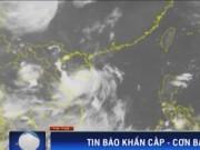 Video An ninh - Tin bão khẩn: Chiều nay, bão số 1 tấn công miền Bắc
