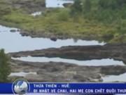 Video An ninh - Hai mẹ con nhặt ve chai chết thảm dưới đập nước