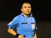 """Bóng đá - Trọng tài FIFA Phùng Đình Dũng bị """"treo còi"""" hết giải"""