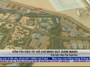 Thị trường - Tiêu dùng - Vốn FDI vào TP. Hồ Chí Minh sụt giảm mạnh