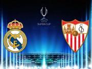 Bóng đá - Real Madrid – Sevilla: Nếm thử hương vị đắng