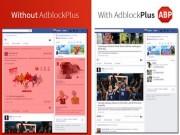 Công nghệ thông tin - Adblock quyết chặn triệt để quảng cáo trên Facebook