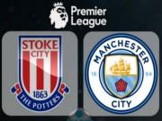 Stoke - Man City: Chờ vũ điệu bay bổng