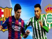 Bóng đá - Chi tiết Barca - Betis: Chủ nhà chưa thỏa mãn (KT)