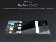 Dế sắp ra lò - Xác nhận LG V20 chạy Android 7.0 Nougat khi ra mắt