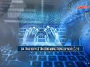 Video An ninh - Gia tăng nguy cơ tấn công mạng trong dịp nghỉ lễ 2/9