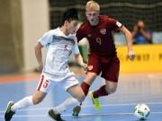 """Futsal Việt Nam - Nga: Không có thêm  """" địa chấn """""""