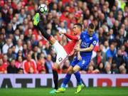Bóng đá - Chi tiết MU - Leicester City: Không có màn ngược dòng (KT)