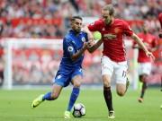 Bóng đá - MU - Leicester City: Bùng nổ và thăng hoa