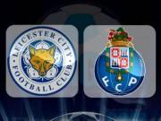 """Bóng đá - Leicester City - Porto: """"Bầy Cáo"""" giải hạn"""