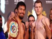 Thể thao - Boxing, Pacquiao - Jeff Horn: Tượng đài khó quật đổ