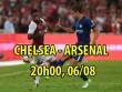Chelsea – Arsenal: SAO 100 triệu bảng so tài giành Siêu cúp