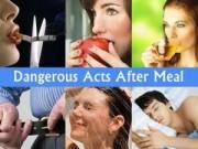 Sức khỏe đời sống - Những hành động nguy hiểm nên tránh sau mỗi bữa ăn