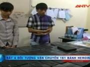 Video An ninh - Bắt 4 đối tượng vận chuyển 161 bánh heroin