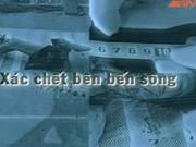 Video An ninh - Xác chết bên bến sông (Phần 1)