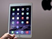 Trên tay iPad Air 2 mỏng nhất thế giới