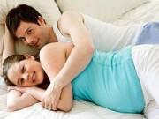 """Sức khỏe đời sống - Lợi ích bất ngờ của """"chuyện ấy"""" khi mang thai"""
