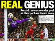 """Bóng đá - Báo chí Anh """"ngả mũ"""" trước Ronaldo xuất sắc"""