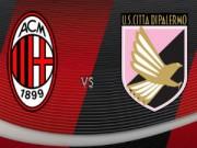 Bóng đá - Milan - Palermo: Tìm lại nguồn vui