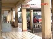 Video An ninh - Gia Lai: Sản phụ và thai nhi chết bất thường ở bệnh viện