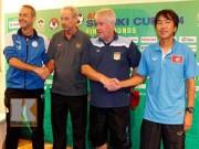 """Bóng đá - AFF Cup 2014: Các đội bảng A đều """"e sợ"""" ĐT Việt Nam"""
