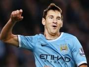 """Bóng đá - Man City tung tiền """"tấn"""" lôi kéo Messi"""