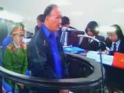 Vụ bầu Kiên: Các bị cáo phân vân giữa kêu oan và xin giảm án