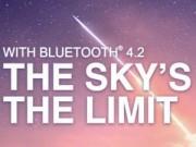 Công nghệ thông tin - Chuẩn Bluetooth 4.2: Tăng tốc 2,5 lần, hỗ trợ Internet