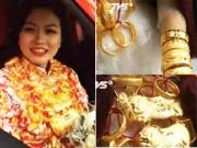 """Mùa cưới - Cô dâu TQ """"trĩu cổ"""" vì 5kg vàng trong lễ vu quy"""