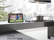 """"""" Quái vật """"  Samsung Galaxy View lộ cấu hình"""