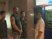 Video An ninh - Bắt giam 2 người Nga dùng thẻ ATM giả rút tiền