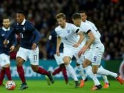Bóng đá - Anh - Pháp: Cái đầu đè nặng đôi chân