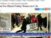"""Thị trường - Tiêu dùng - Bản tin tài chính kinh doanh 27/11: Hãng bán lẻ Anh thờ ơ hơn với ngày """"Back Friday"""""""