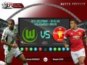 """Bóng đá - Wolfsburg - MU: Tấn công hay là """"chết"""""""