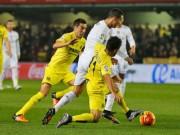 """Bóng đá - Villarreal - Real: Mắc kẹt ở """"hiểm địa"""""""