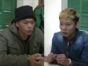 Video An ninh - Hai gã trai làm thuê từ Trung Quốc về nước buôn người