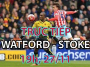 Chi tiết Watford - Stoke City: Nỗ lực vô vọng (KT)