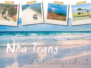 Du lịch Nha Trang để thấy Việt Nam đẹp mê đắm thế nào?