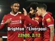 Brighton – Liverpool: Top 4 vẫy gọi, đe đọa Arsenal
