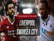 Liverpool - Swansea: Công cường vẫn lo thủ phá