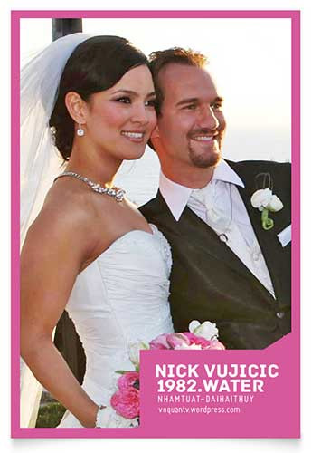 1363781172 vo nguoi khong tay chan2 Nick Vujicic and Kanae Miyahara: An Inspiring Life and Love Story