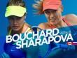 TRỰC TIẾP Sharapova – Bouchard: Set 2 cho Masha (KT)