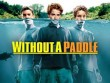 Trailer phim: Without A Paddle