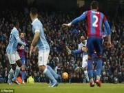 """Bóng đá - Man City – Crystal Palace: Cú """"nã đạn"""" khủng khiếp"""