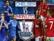 Chelsea – MU: Những thời khắc cuối cùng