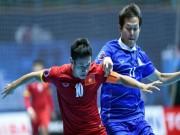 Bóng đá - Futsal Việt Nam - Thái Lan: Kết cục khó tin