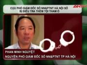 Video An ninh - Cựu Phó GĐ Sở Hà Nội bị điều tra thêm tội tham ô