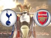"""Bóng đá - Tottenham - Arsenal: Thời khắc """"sinh tử"""" đã điểm"""