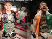 """Thể thao - Huyền thoại Muay Thái thách đấu """"Gã điên"""" UFC"""