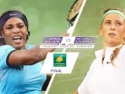 Thể thao - Serena - Azarenka: Choáng váng làng banh nỉ (CK nữ Indian Wells)
